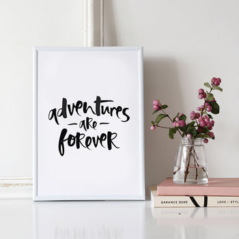'Adventures Are Forever' Hand Lettered Print