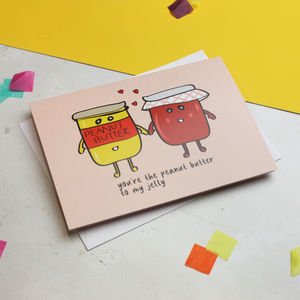 'Peanut Butter To My Jelly' Food Pun Anniversary Card