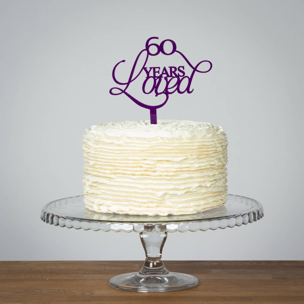 60 Years Loved Birthday Or Anniversary Cake Topper Set By Funky
