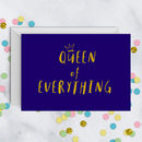Queen Of Everything Card A5