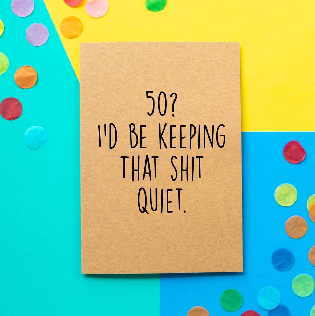 'keep That Quiet' Funny 50th Birthday Card by Bettie Confetti