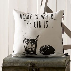 'Home Is Where The Gin Is' Typographic Cushion