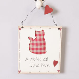 A Spoiled Cat Lives Here Sign - home accessories