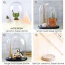 Lisa Angel Glass Dome Options
