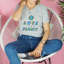 'Love Your Planet' Illustrated T Shirt
