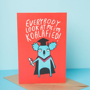 Look At Me I'm Koalified Graduation Card - graduation cards