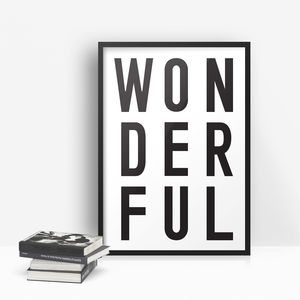 'Wonderful' Monochrome Typographic Print - prints & art sale