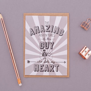 'Amazing Adventures Of The Guy Who Stole My Heart' - original valentine's cards