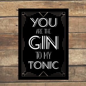 'You Are The Gin To My Tonic' Art Deco Style Print