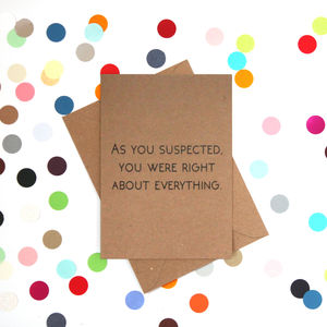 'Right About Everything' Funny Father's Day Card - view all gifts