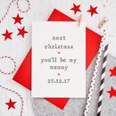 'Next Christmas' Mummy Christmas Card