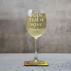 Personalised 'Plan, Teach, Wine' Wine Glass - glassware