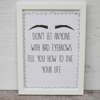 'Bad Eyebrows' Funny Print