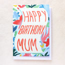 Mum 'Happy Birthday Mum' Card