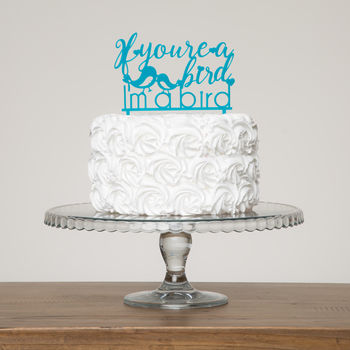 If You're A Bird, I'm A Bird Quote Cake Topper Set
