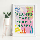 'Plants Make People Happy' Art Print