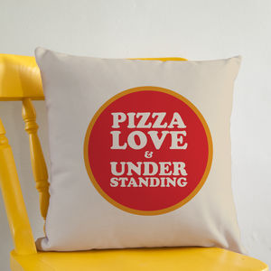 Pizza, Love And Understanding Cushion - cushions