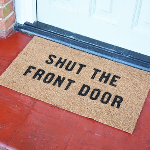 Shut The Front Door Doormat - rugs & doormats