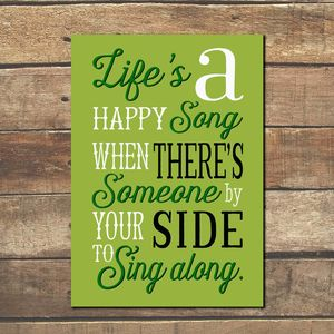 'Life's A Happy Song' Print