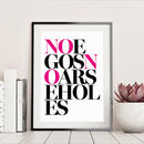 No Egos No Arseholes Print