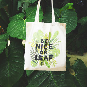 Be Nice Or Leaf Cotton Tote Shopper Bag