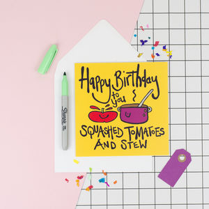 Squashed Tomatoes And Stew Fun Birthday Card - birthday cards