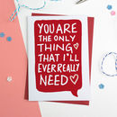 The Only Thing Valentine Card