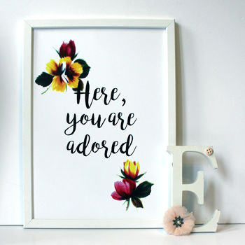 Here You Are Adored Floral Art Print