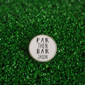 Personalised 'Par Then Bar' Golf Ball Marker
