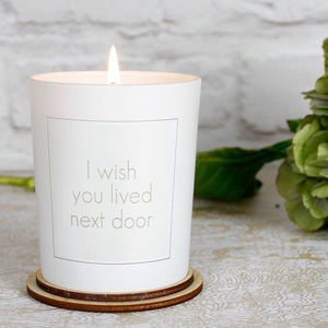 I Wish You Lived Next Door Scented Candle - gifts for friends