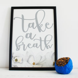 'Take A Breath' Floral Motivational Art Print