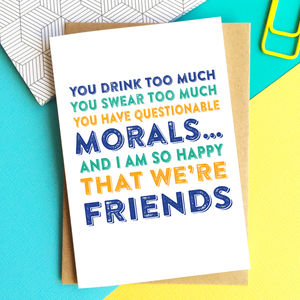 Questionable Morals Funny Friendship Card - summer sale