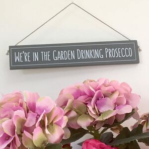 'Prosecco In The Garden' Hand Painted Wooden Sign