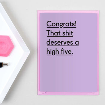 'That Shit Deserves A High Five!' Congratulations Card