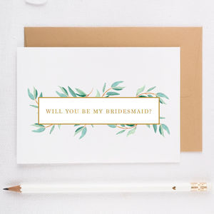 Botanical 'Will You Be My Bridesmaid?' Card - wedding thank you gifts