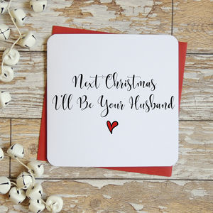 Next Christmas I'll Be Your Husband Card