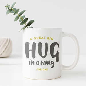 Personalised Hug In A Mug - father's day gifts