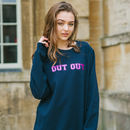 Out Out Sweatshirt