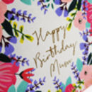 'Happy Birthday Mum' Floral Mini Card