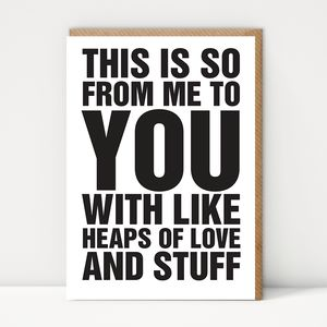 Heaps Of Love And Stuff - love & romance cards