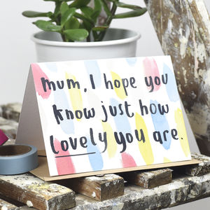 'Mum, I Hope You Know How Lovely You Are' Card - mother's day cards & wrap