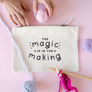 The Magic Is In The Making Project Pouch