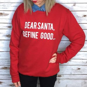 Unisex 'Dear Santa, Define Good…' Sweatshirt - women's fashion