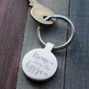 Home Is Where The Hygge Is Keyring