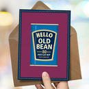 Funny 80th Birthday Card 'Old Bean'