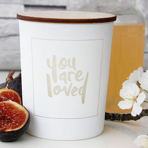 'You Are Loved' Hand Poured Scented Candle - candles & home fragrance