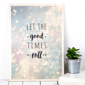 Let The Good Times Roll A3 Wooden Print