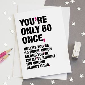 60th birthday card youre only 60 once funny 60th birthday card birthday cards bookmarktalkfo Choice Image