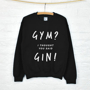 'Gym? Gin' Unisex Sweatshirt - gifts for her