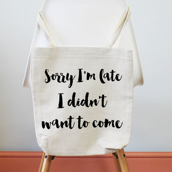 Sorry I'm Late. Ladies Tote Shopping Shoulder Bag